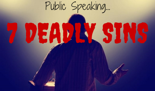 7 Deadly Sins of Public Speaking